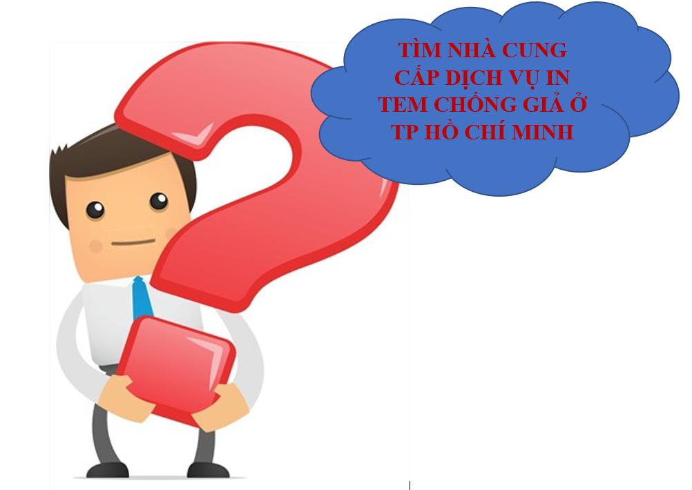 Tìm dịch vụ in tem chống giả tại TP HCM?